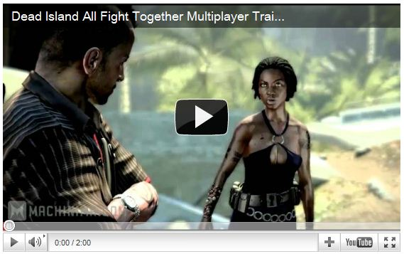 Dead Island Multiplayer Co-op trailer