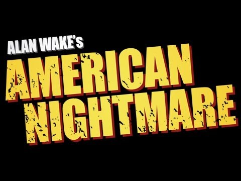 Alan Wake Might Be Steamed And This American Nightmare Trailer Proves It Isn't A Dream Anymore