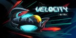 Velocity Ultra Blasts Onto To Steam (PC) Dec 12th 2013