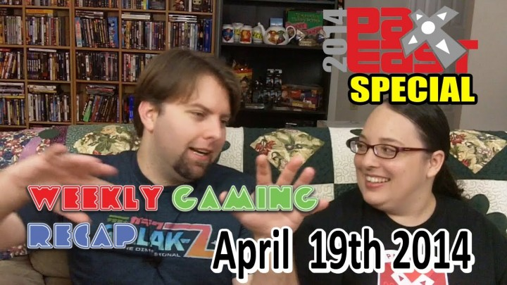 2014-04-19 Weekly Gaming Recap Show (PAX East 2014 Update)