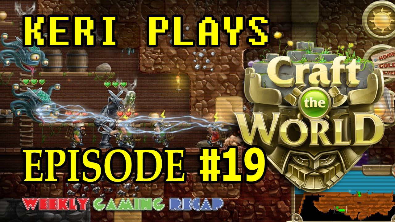 Keri Plays Craft the World v1.2 – Episode 19